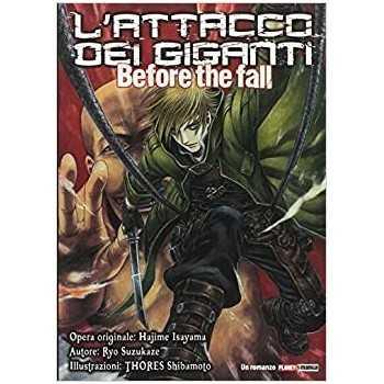 Attacco Dei Giganti. Before The Fall (L' EDIZIONI STAR COMICS LIBRI