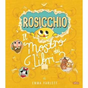PICTURE BOOKS - ROSICCHIO. IL MOSTRO DEI LIBRI - N. E. 2020 SASSI EDITORE LIBRI